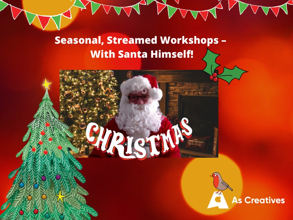 Christmas Workshops for Primary Schools – Seasonal, Streamed Workshops – With Santa Himself!
